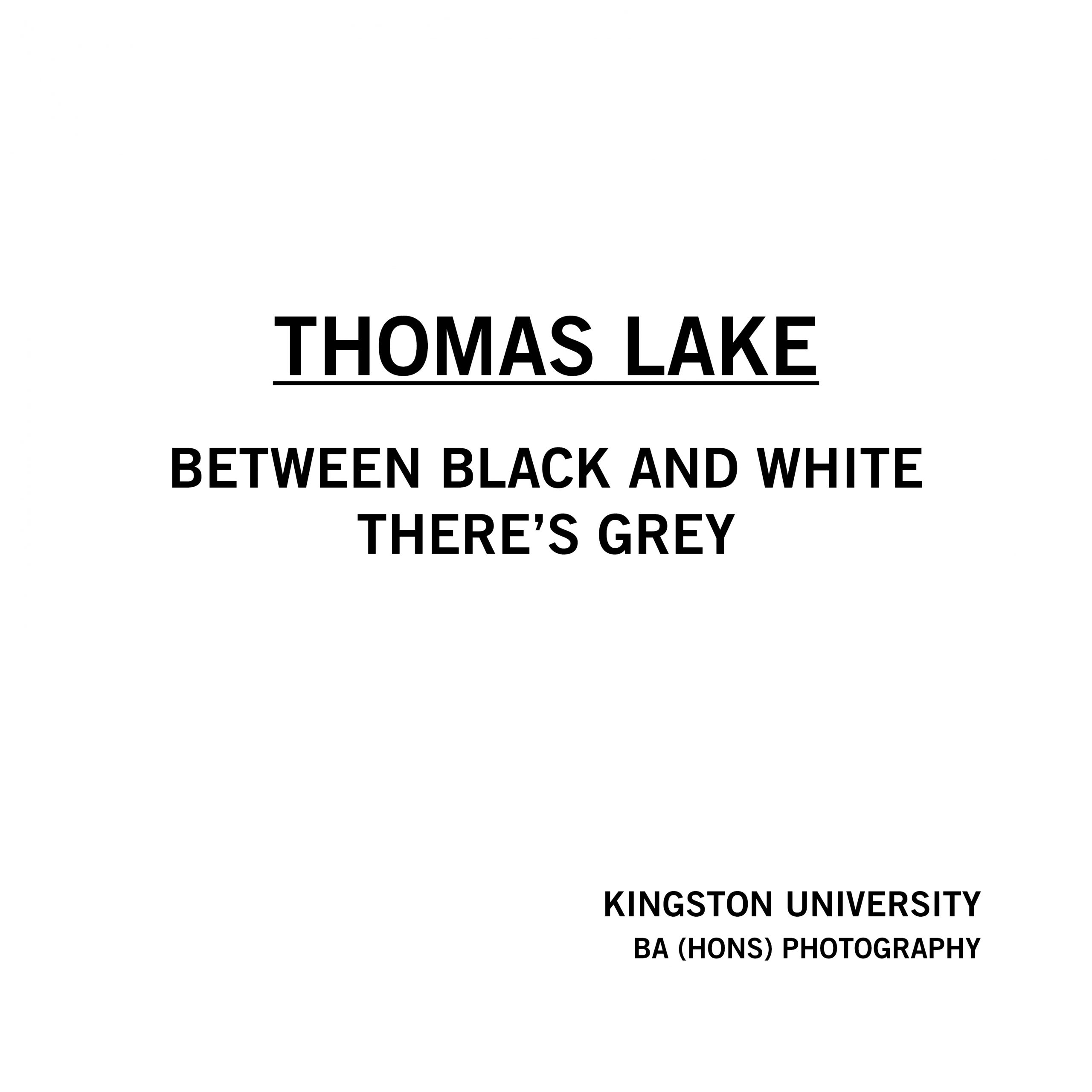 Thomas Lake - Between Black and White There's Grey
